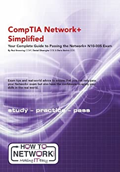 CompTIA Network+ Simplified: Your Complete Guide to Passing the Network+ N10-005 Exam (English Edition) von [Browning, Paul, Gheorghe, Daniel, Barinic, Dario]