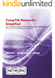 CompTIA Network+ Simplified: Your Complete Guide to Passing the Network+ N10-005 Exam