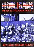 Hooligans: Britische Hooligans von A - Z - Nick Lowles, Andy Nicholls