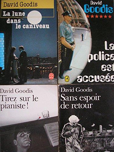 david goodis - lot 4 livres : la lune dans le caniveau - tirez sur le pianiste - la police est accusée - sans espoir de retour