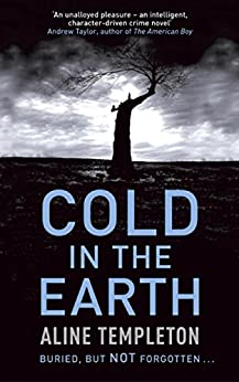 Cold in the Earth: DI Marjory Fleming Book 1 by [Templeton, Aline]
