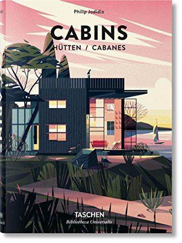 Cabins (Life in the Woods - Creative Cabin Architecture / Ab OMS Grime - Kreative Cabin-architektur / L Vie Dan Les Bois - Cabanes a L Architecture Creative)