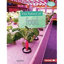 The Future of Food (Searchlight Books ™ — Future Tech) (English Edition)