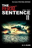 The Feral Sentence (Book 1, Part 2) by G. C. Julien