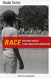 Race. Histoires orales d'une obsession américaine
