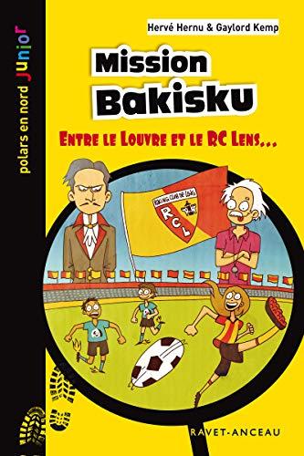 Mission Bakisku: Entre le Louve et le RC Lens… (Polars en Nord Junior t. 32)