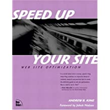 Speed Up Your Site: Web Site Optimization by Andrew B. King (2003-01-24)