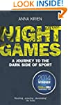 Night Games: A Journey to the Dark Si...