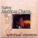 Spiritual Vitamins 1 - Native American Chants