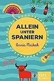 Allein unter Spaniern: Unterhaltsamer Urlaubsroman