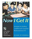 Now I Get it: K6: Strategies for Building Confident and Competent Mathematicians