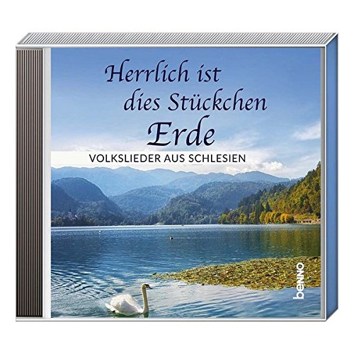 CD »Herrlich ist dieses Stückchen Erde«: Volkslieder aus Schlesien