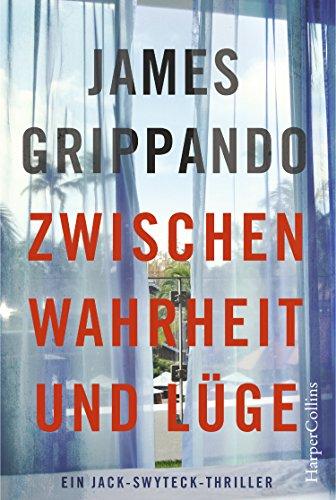 Zwischen Wahrheit und Lüge: Justizthriller Neuerscheinung 2018 (Ein Jack-Swyteck-Roman)
