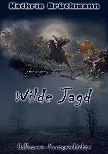 Wilde Jagd: - Für Halloween Kurzgeschichte