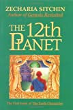By Zecharia Sitchin: The 12th Planet (Book I) (The First Book of the Earth Chronicles)