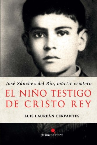 el-nio-testigo-de-cristo-rey-jos-snchez-del-ro-mrtir-cristero