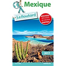 Guide du Routard Mexique 2017 (French Edition)