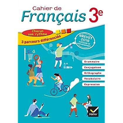 Cahier de Français 3e Éd 2018 - Cahier de l'élève