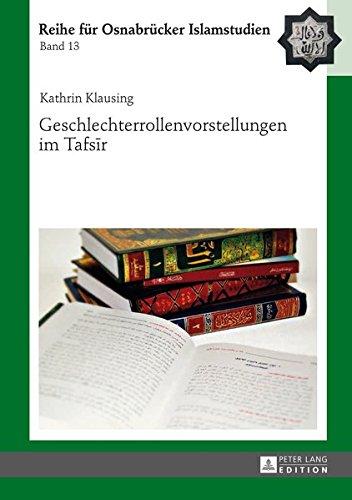 Quran Tafsir (Geschlechterrollenvorstellungen im Tafsir (ROI – Reihe für Osnabrücker Islamstudien, Band 13))