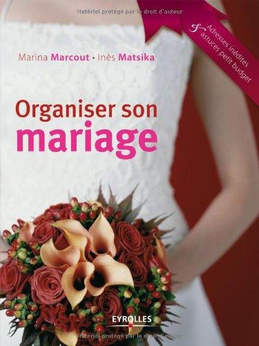 Organiser son mariage par Marina Marcout
