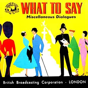 [Disque 33 T Vinyl] What to say, Miscellaneous Dialogues, British Broadcasting Corporation, London, 1963 (2 disuqes)