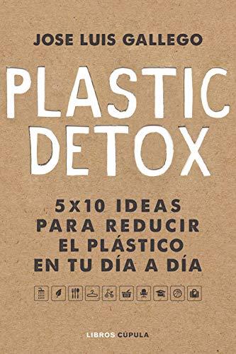 Plastic detox (Otros) eBook: José Luis Gallego: Amazon.es: Tienda ...