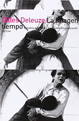 La imagen-tiempo: Estudios sobre cine 2 (Comunicación) por Gilles Deleuze