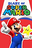 Diary of Super Mario – Book 1: Mushroom Kingdom Adventures (Nintendo Collection Series)