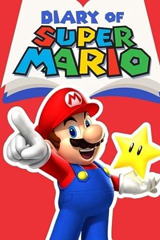 Diary of Super Mario – Book 1: Mushroom Kingdom Adventures (Nintendo Collection Series) (Mario Bros Ps3)