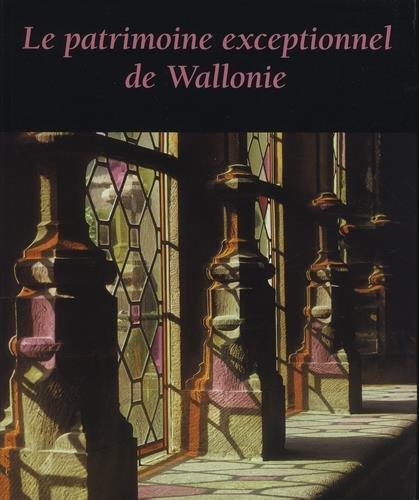 Le patrimoine exceptionnel de Wallonie par Collectif