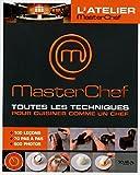 L'atelier MasterChef, Toutes les techniques pour cuisiner comme un chef : 100 leçons+70 pas-à-pas+500 photos