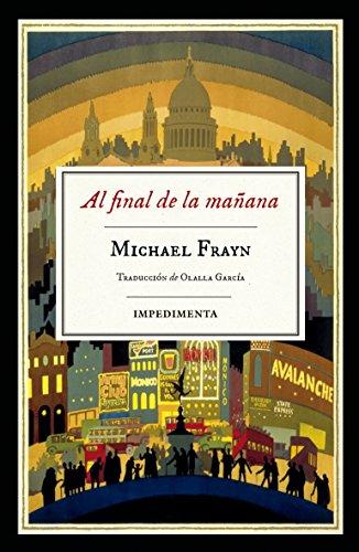 Al final de la mañana (Impedimenta) por Michael Frayn