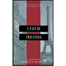 A Tale of Two Cities (Illustrated): Kindle Edition (English Edition)