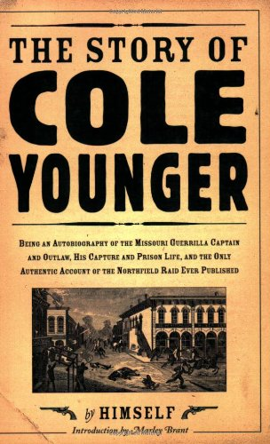 the-story-of-cole-younger-by-himself-being-an-autobiography-of-the-missouri-guerrilla-captain-and-ou