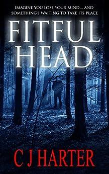 Fitful Head: A Ghost Story by [Harter, CJ]