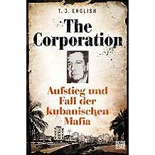 The Corporation: Aufstieg und Fall der kubanischen Mafia