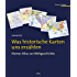 Was historische Karten uns erzählen: Kleiner Atlas zur Weltgeschichte
