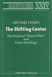 The shifting center: The original Great plan and later readings (Monumenta serica monograph series)