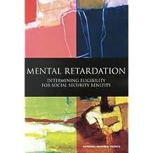 Mental Retardation: Determining Eligibility for Social Security Benefits