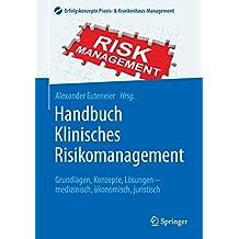 Handbuch Klinisches Risikomanagement (Erfolgskonzepte Praxis- & Krankenhaus-Management)