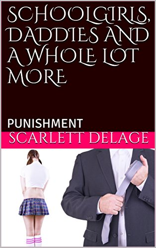schoolgirls-daddies-and-a-whole-lot-more-punishment