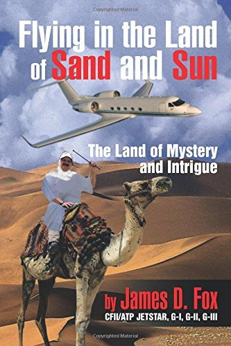 Flying in the Land of Sand and Sun: The Land of Mystery and Intrigue by James D. Fox (2013-02-05)