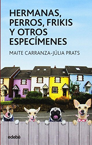 Hermanas, perros, frikis y otros especímenes: 58 (Periscopio)