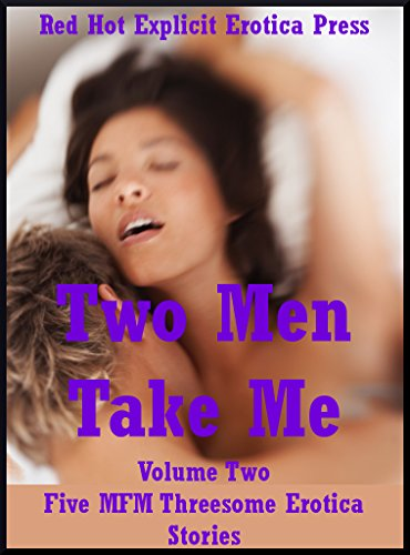 Two Men Take Me Volume Two Five Mfm Threesome Erotica Stories By Kitty Lee