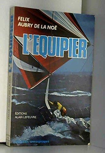 L'équipier par Félix Aubry de La Noë (Reliure inconnue)