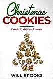 Christmas Cookies: Classic Christmas Recipes (English Edition)