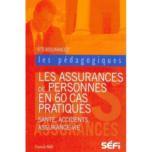 Les assurances de personnes en 60 cas pratiques : BTS Assurance