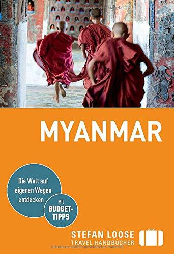 Stefan Loose Reiseführer Myanmar: mit Reiseatlas (Stefan Loose Travel Handbücher)