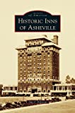 Historic Inns of Asheville by Amy C Ridenour (2013-09-30)