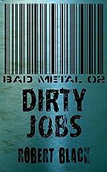 Bad Metal 02: Dirty Jobs